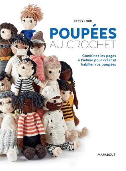 Tendance DIY : Poupées au crochet, par Kerry Lord, éditions Marabout, 15,90 euros