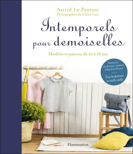 Tendance DIY : Intemporels pour demoiselles, par Astrid Le Provost, éditions Flammarion, 25 euros