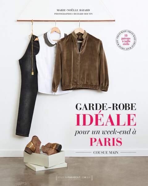 Tendance DIY : Garde-robe idéale pour un week-end à Paris, Marie-Noëlle Bayard, éditions Made in Marabout, 15,90 eu