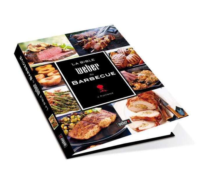 La bible Weber du barbecue. 160 recettes de grillades originales et variées 22,90 €, Truffaut