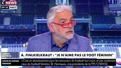 VIDEO Pascal Praud: son avis très tranché sur la Coupe du monde féminine indigne ses chroniqueurs