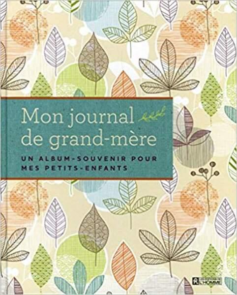 Mon journal de grand-mère, Les éditions de l'Homme, 18,90€