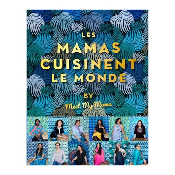 Les mamas cuisinent le monde by Meet my mama, Hachette Pratique, 29,95€