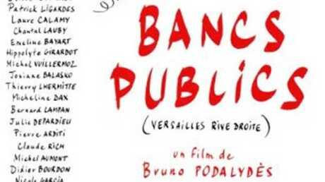Bancs publics de Bruno Podalydès: son casting époustouflant