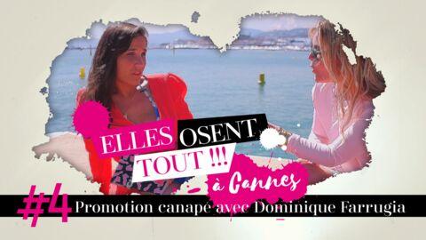 Websérie – Elles osent tout à Cannes, épisode 4: Promo canapé avec Dominique Farrugia
