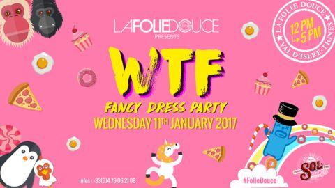 À vos agendas! La nouvelle WTF party de La Folie Douce est prévue ce Mercredi 11 Janvier 2017!