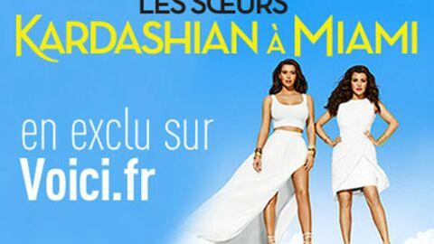 Découvrez en exclu sur Voici.fr le 1er épisode des Soeurs Kardashian à Miami, saison 3