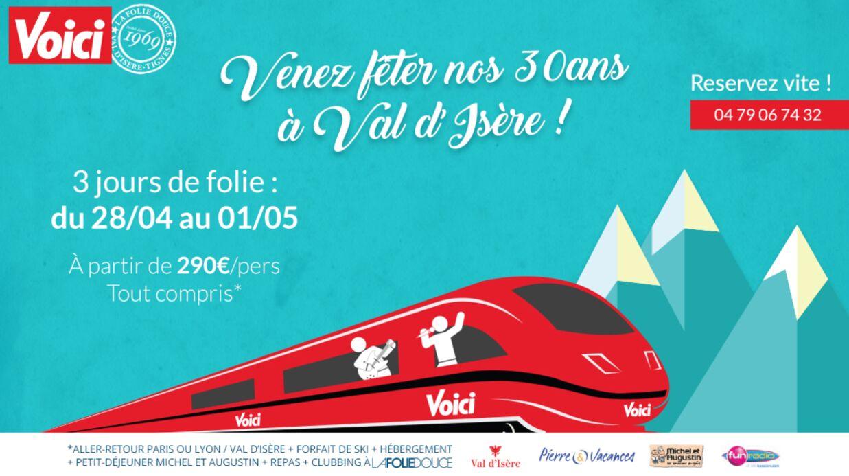 Pour nos 30 ans, venez faire la fête avec Voici et la Folie Douce à Val d'Isère!