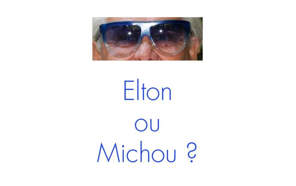 Elton ou Michou ?