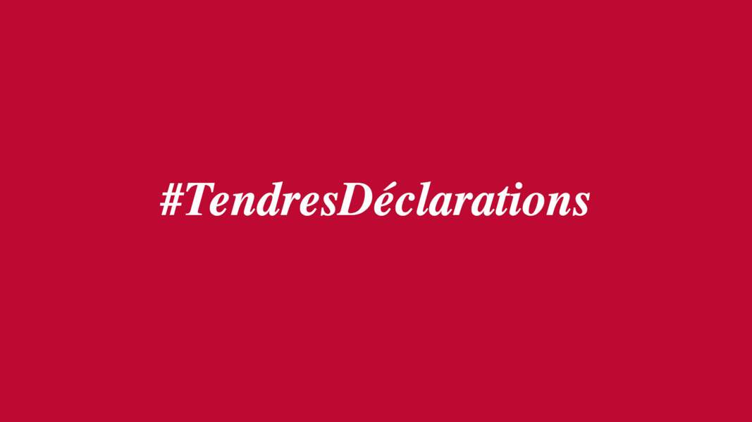 #TendresDéclarations