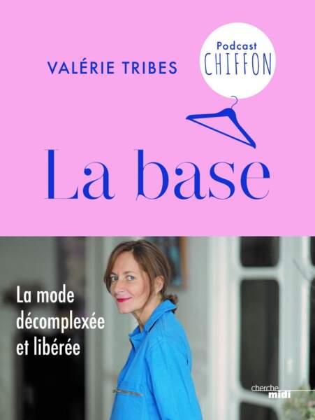 La base de Valérie Tribes, éditions du Cherche Midi, 19€