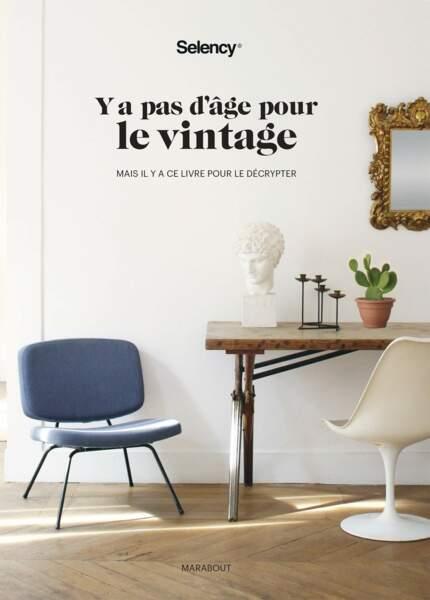 Y'a pas d'âge pour le vintage by Selency, Editions Marabout, 25€