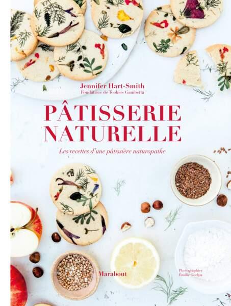 Pâtisserie Naturelle par Jennifer Hart-Smith, Editions Marabout, 19,90€