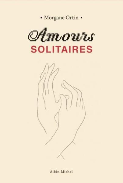 Coffret Amours Solitaires Tome 1 et 2 par Morgane Ortin, Albin Michel, 28€