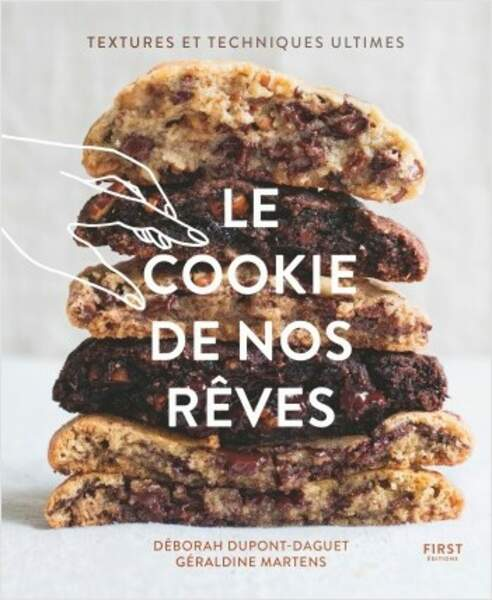 Le cookie de nos rêves par Déborah Dupont-Daguet et Géraldine Martens, Editions First, 18,95€